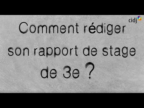 Stage De 3e Comment Rediger Son Rapport Youtube