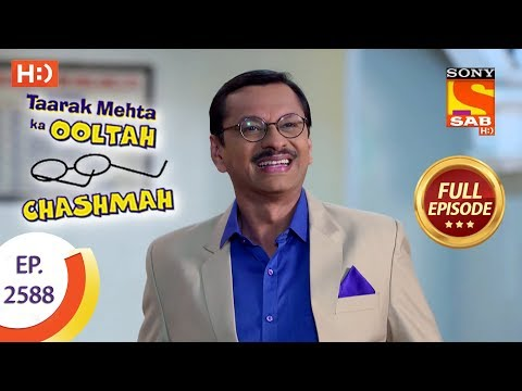 Taarak Mehta Ka Ooltah Chashmah – Ep 2588 – Full Episode – 29th October, 2018
