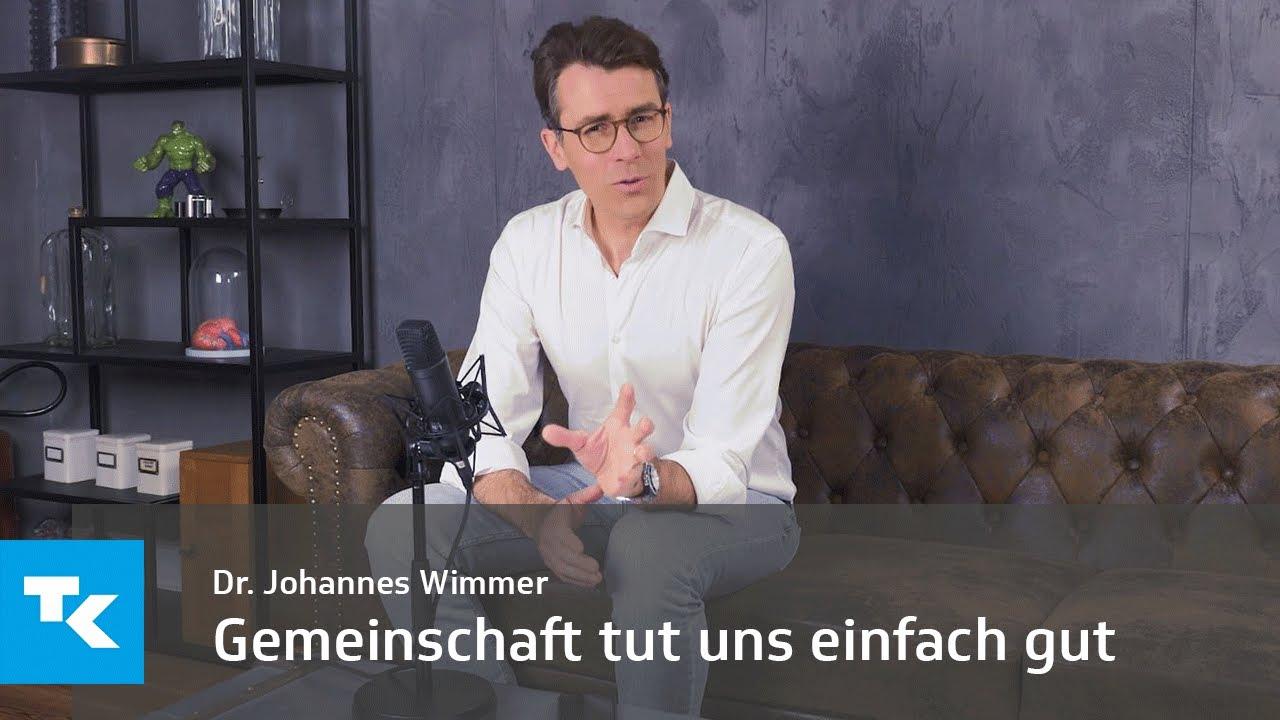 Gemeinschaft tut uns einfach gut I Dr. Johannes Wimmer