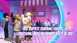 IBU BUPATI SUBANG HADIR, HOST LANGSUNG MAU NGAMBIL HATI SI IBU | BROWNIS (20/1/21) P2