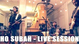 Joshish-Ho subah (Live session)