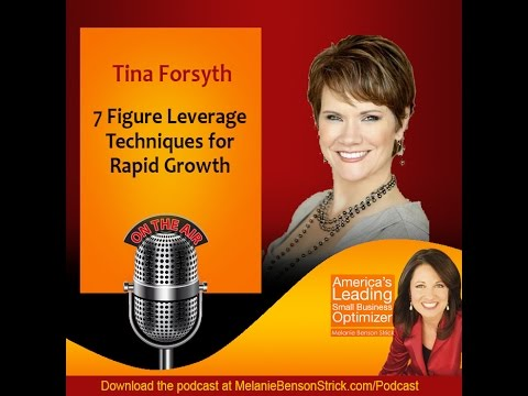 [Small Business Optimizer] 7 Figure Leverage Techniques for Rapid Growth with Tina Forsyth