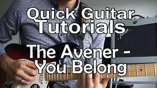 The Avener - You Belong (Quick Guitar Tutorial + Tabs)