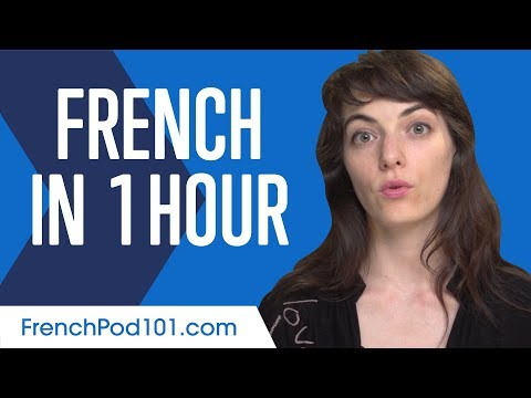 Learn French in 1 Hour - ALL You Need to Speak French
