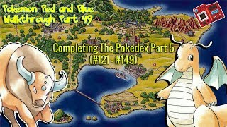 Completing The Pokedex Part 5 (#121 - #149) | Pokemon Red and Blue Walkthrough Part 49