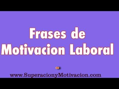 10 Frases De Motivacion Laboral