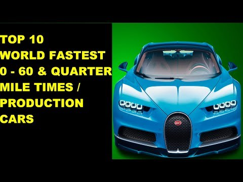 World Fastest Production Cars Acceleration 0 - 60 / Quarter Mile Times 2017