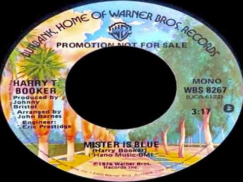 MISTER IS BLUE - Harry T Booker