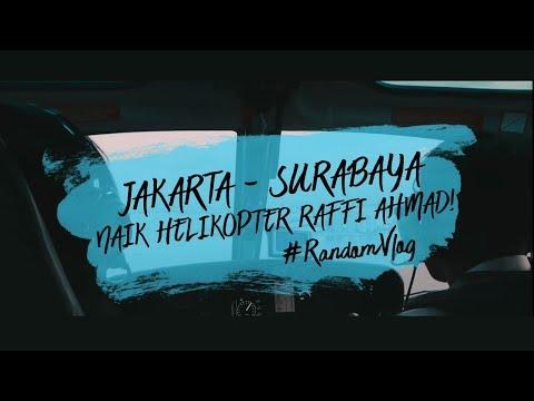 JAKARTA - SURABAYA NAIK HELIKOPTER RAFFI AHMAD! #RandomVlog