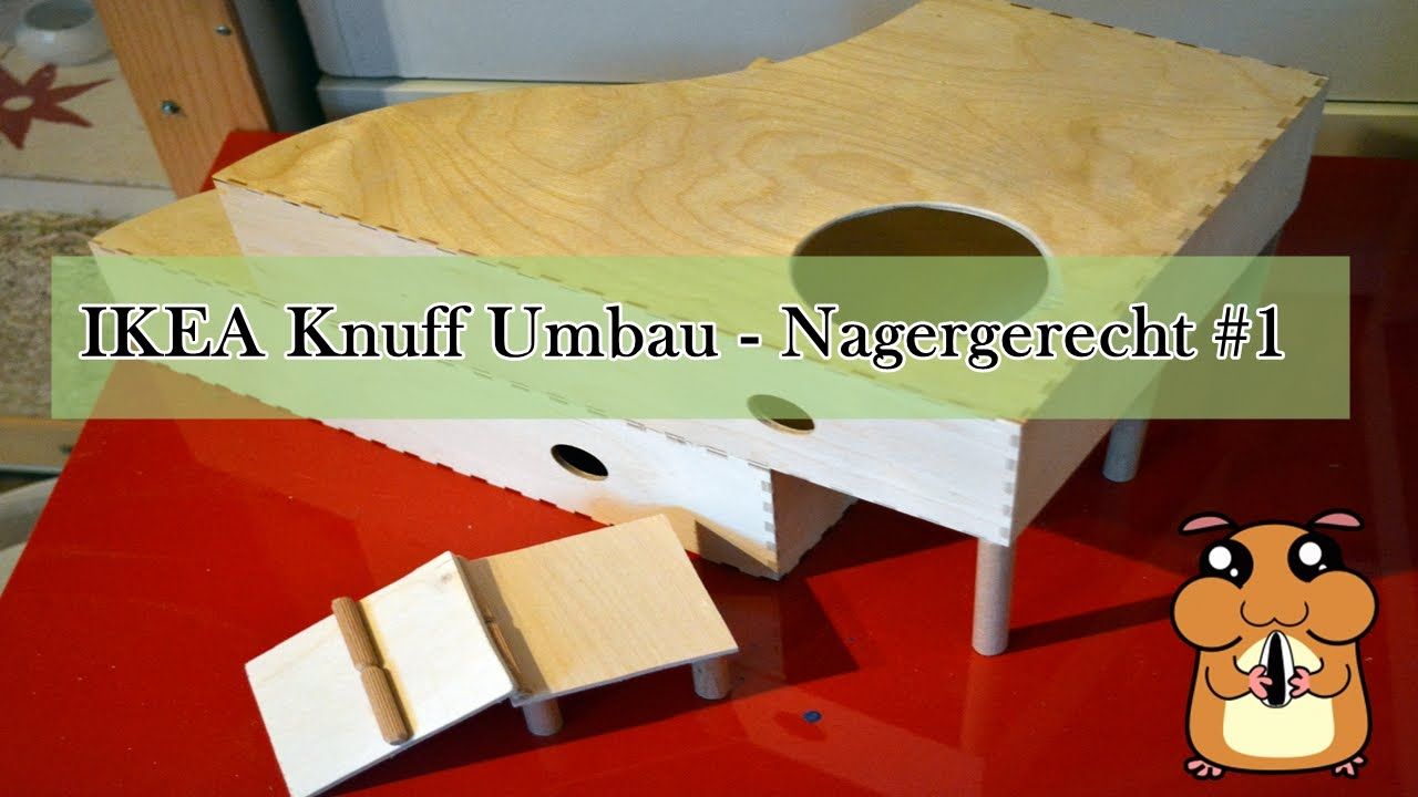 ikea knuff umbau nagergerecht 1 youtube. Black Bedroom Furniture Sets. Home Design Ideas