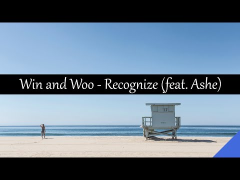 Win and Woo - Recognize (feat. Ashe)