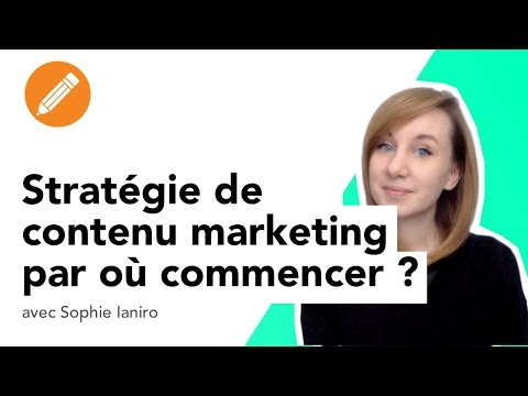 Stratégie de contenu marketing : par où commencer ?