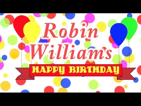 Happy Birthday Robin Williams Song