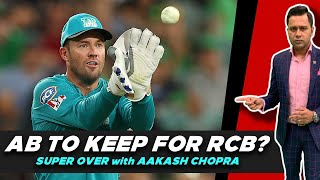 AB DE VILLIERS to keep for RCB?   SUPER OVER with Aakash CHOPRA