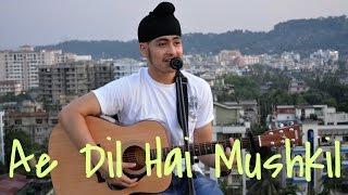 ae dil hai mushkil singh version   arijit singh   acoustic singh cover