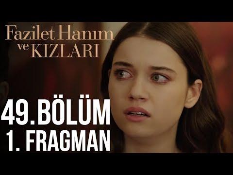 Fazilet Hanım ve Kızları 49. Bölüm Fragman
