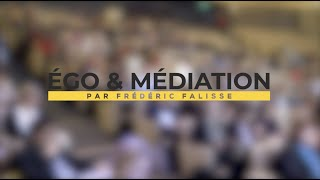 Conférence Ego & Médiation | LA POSTE |  Frédéric Falisse