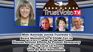 "TrustVote Report;  ""Who's Afraid of Vote-by-Mail?"" w/Mimi Kennedy"