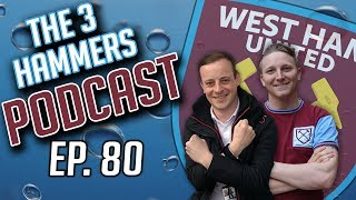 The Three Hammers Podcast! Ep. 80 - England going home, Felipe Anderson & Balbuena sign?