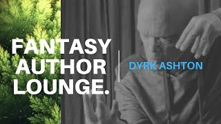 The Fantasy Author Lounge #1 - Dyrk Ashton
