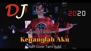 DJ Kenanglah Aku - Naff Cover Tami Aulia ♫ (BY DJ ARIEF WALAHE) REQ LOVERS ♫