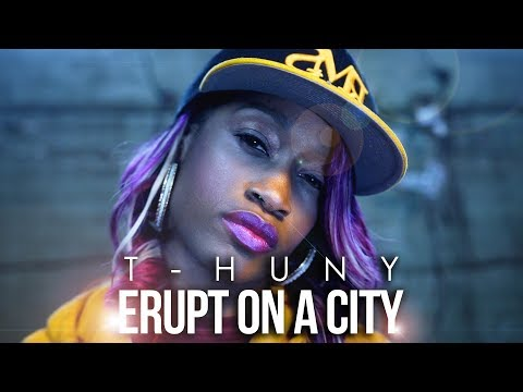 "T-Huny ""Erupt On A City"" (Sony A6500 Music Video)"