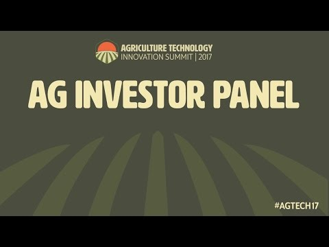AgTech Innovation Summit 2017 - Investor Panel
