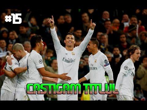 FIFA 16 Cariera cu REAL MADRID - Castigam TITLUL #15