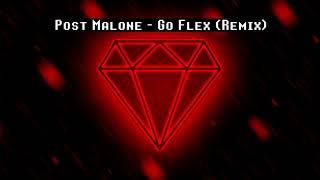 Post Malone - Go flex remix