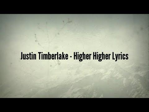 Justin Timberlake - Higher Higher (Lyrics)