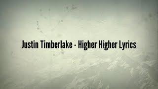 Justin Timberlake Higher Higher Lyrics.mp3