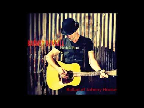 Barney Bentall - Ballad of Johnny Hooke