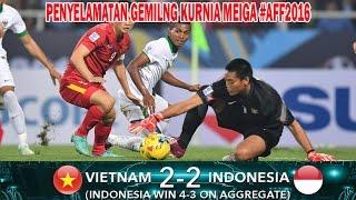 PENYELAMATAN GEMILANG KURNIA MEIGA - VIETNAM VS INDOENSIA 2-2 SEMIFINAL AFF 2016