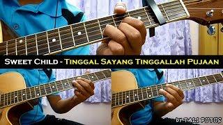 Sweet Child - Tinggal Sayang Tinggallah Pujaan (Instrumental/Full Acoustic/Guitar Cover)