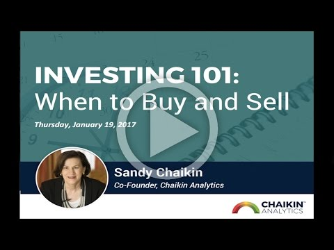 Investing 101: When to Buy and Sell presented by Sandy Chaikin   01/19/17