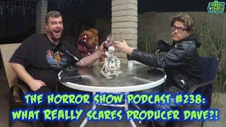 The Horror Show Podcast #238: What Scares Producer Dave? - Part 1