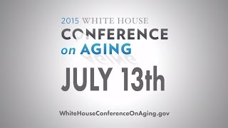 July 13th: The White House Conference on Aging (WHCOA)