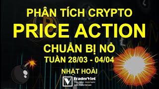 Phân Tích Crypto Theo Price Action - Chuẩn Bị Nổ - Tuần 28/03-04/04