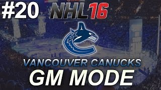 """NHL 16 GM Mode: Vancouver Canucks #20 """"Roster Issues"""""""