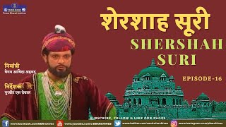 SHERSHAH SURI EPI 16 Video