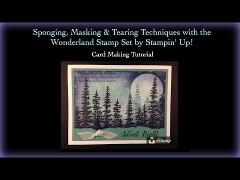 Tearing, Masking and Sponging Techniques with the Wonderland stamp set by Stampin' Up!