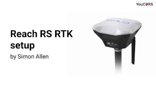 Reach RS RTK Tutorial