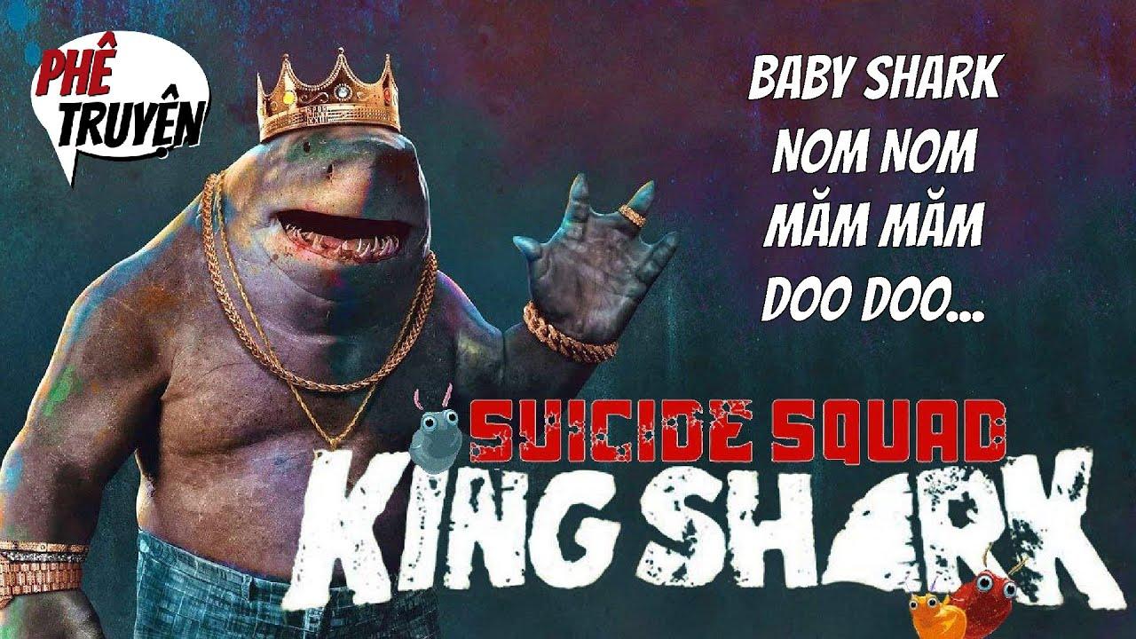 """KING SHARK (AKA """"NOM NOM"""" CHÚA) - NGUỒN GỐC & SỨC MẠNH I PHÊ TRUYỆN"""