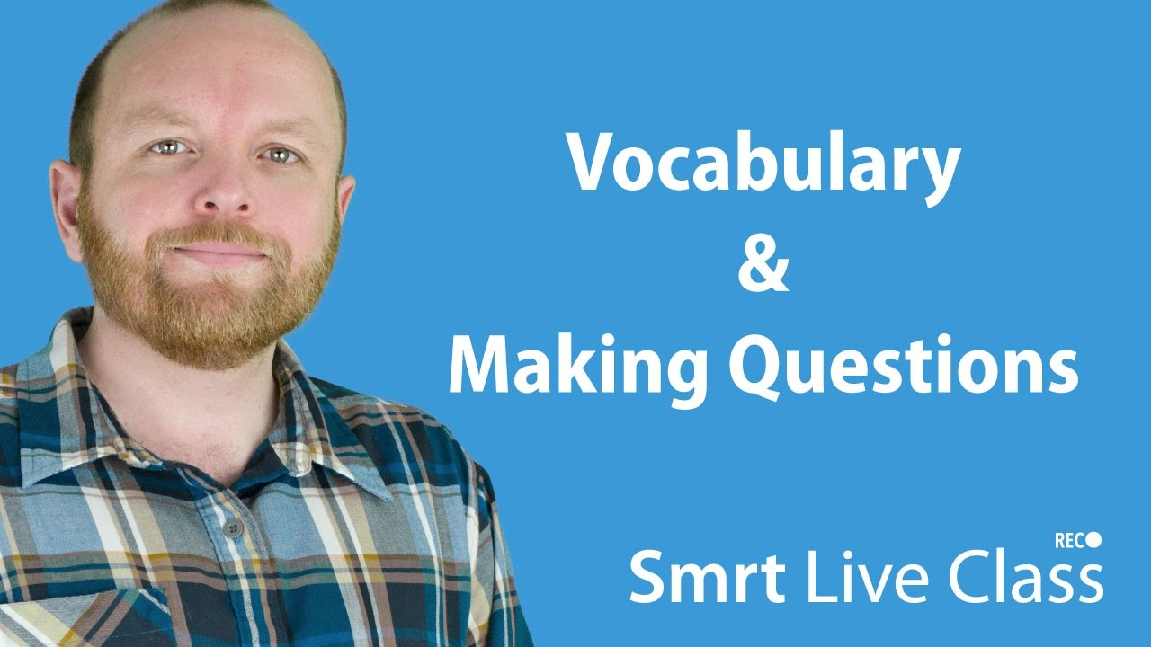 Vocabulary & Making Questions  - Intermediate English with Mark #5
