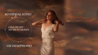 Lana Del Rey - Say Yes to Heaven (8D Virtual Audio) [USE HEADPHONES]