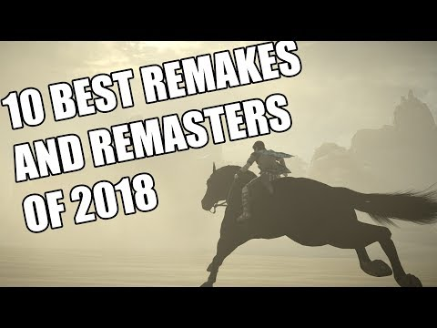 10 Best Remakes And Remasters of 2018 You Need To Check Out