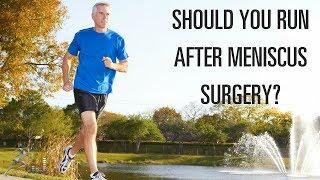 Should you run after meniscus surgery?