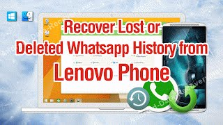 How to Recover Lost or Deleted Whatsapp History from Lenovo Phone