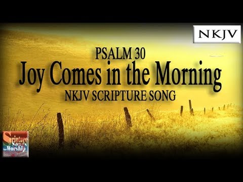 Psalm 30 Song Joy Comes In The Morning Esther Mui