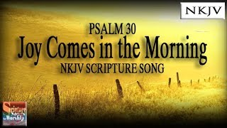 "Psalm 30 Song ""Joy Comes in the Morning"" (Esther Mui) Christian Praise Worship Scripture w/ Lyrics)"